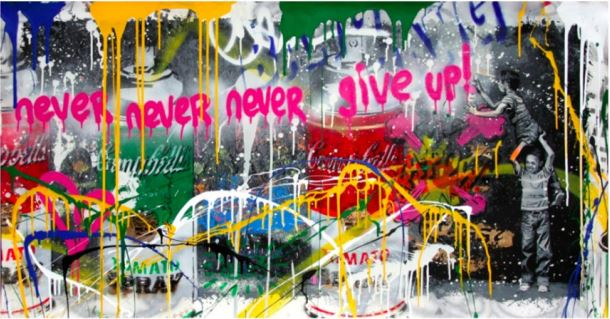 Mr Brainwash, Never Give Up